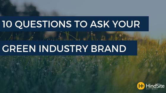 10 questions to ask your green industry brand