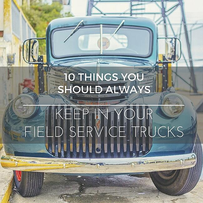 10-THINGS-YOU-SHOULD-ALWAYS-KEEP-IN-YOUR-FIELD-SERVICE-TRUCKS.jpg