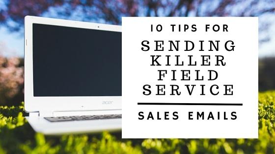 10_Tips_for_Sending_killer_field_service_sales_emails.jpg