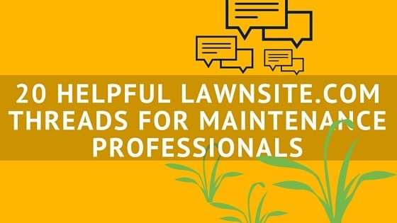 20_HELPFUL_LAWNSITE.COM_THREADS_FOR_MAINTENANCE_PROFESSIONALS.jpg