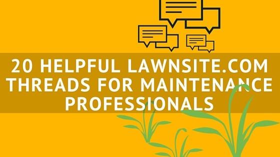 20_HELPFUL_LAWNSITE.COM_THREADS_FOR_MAINTENANCE_PROFESSIONALS.jpg