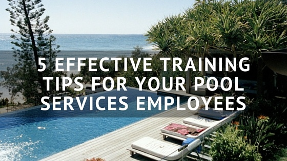 5_Effective_Training_Tips_for_your_Pool_Services_Employees.jpg