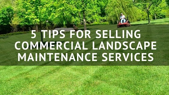 5_Tips_for_Selling_Commercial_Landscape_Maintenance_Services