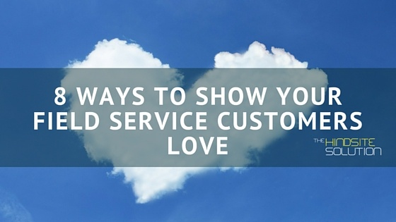 8-ways-to-show-your-field-service-customers-love.jpg