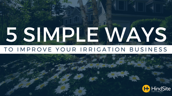 5 Simple Ways to Improve Your Irrigation Business.png