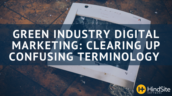 Green Industry Digital Marketing- Clearing Up Terminology Confusion.png