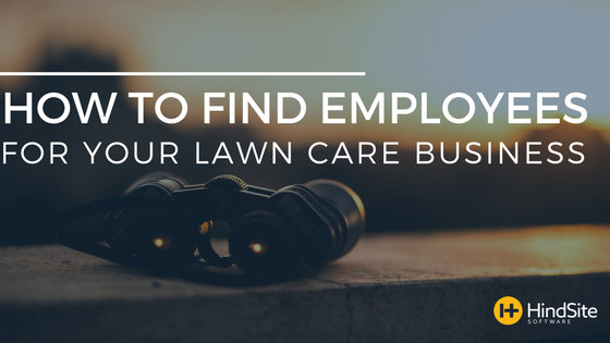 How to Find Employees for Your Lawn Care Business Rebrand.png