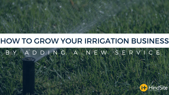 How to Grow Your Irrigation Business by Adding a New Service.png