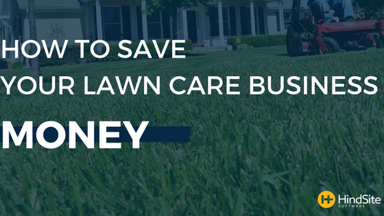 How to Save Your Lawn Care Business Money.png