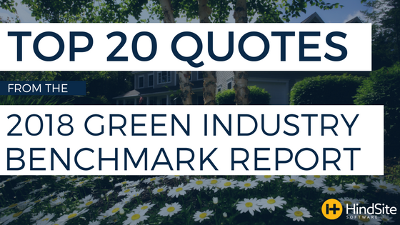 Top 20 Quotes from the 2018 Green Industry Benchmark Report.png