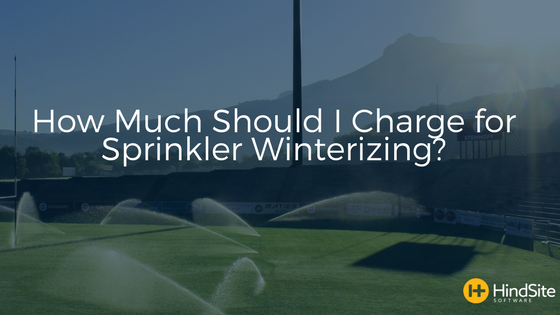 how-much-should-i-charge-for irrigation-winterizing