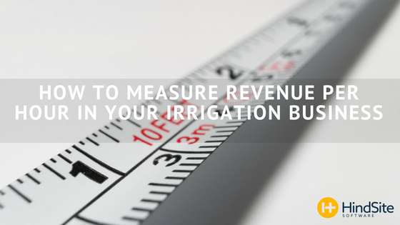 how-to-measure-revenue-per-hour-in-your-irrigation-business.png