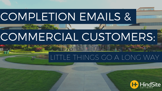 Completion Emails & Commercial Customers_ Little Things Go a Long Way