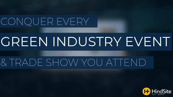 Conquer every green industry even & trade show you attend