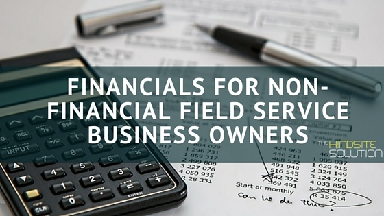 Financials_for_Non-Financial_Field_Service_Business_Owners.jpg