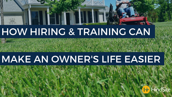 How Hiring & Training can Make an Owner's Life Easier