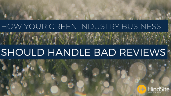 How Your Green Industry Business Should Handle Bad Reviews