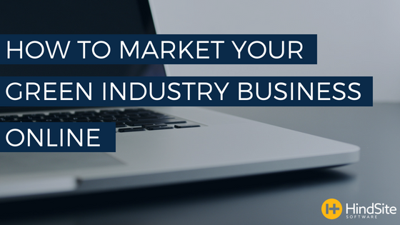 How to Market Your Green Industry Business Online