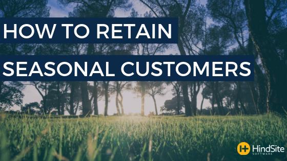 How to Retain Seasonal Customers