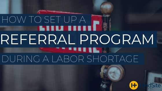 How to set up a referral program during a labor shortage