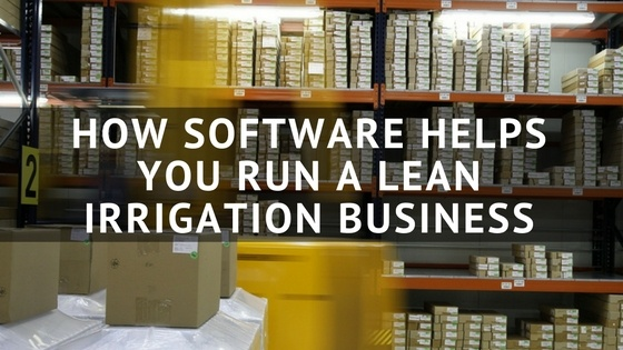 How_Software_Helps_You_Run_a_Lean_Irrigation_Business.jpg