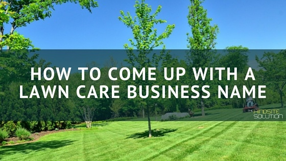 how to come up with a lawn care business name. Black Bedroom Furniture Sets. Home Design Ideas