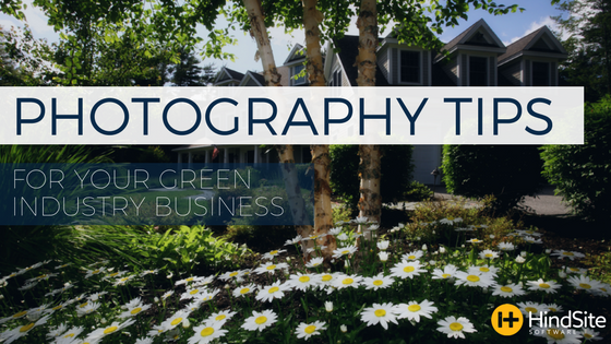 Photography Tips for Your Green Industry Business