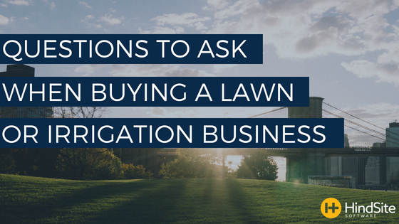 Questions to ask when buying another lawn or irrigation business