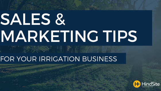 Sales and Marketing tips for your irrigation business
