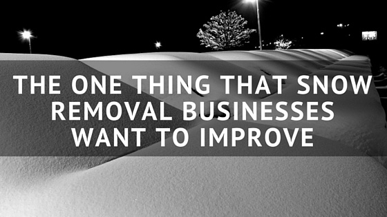The_One_Thing_That_Snow_Removal_Businesses_Want_to_Improve.jpg