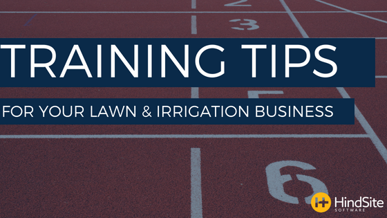 Training Tips for Your Lawn and Irrigation Business