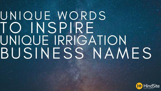 Unique words to inspire unique irrigation business names