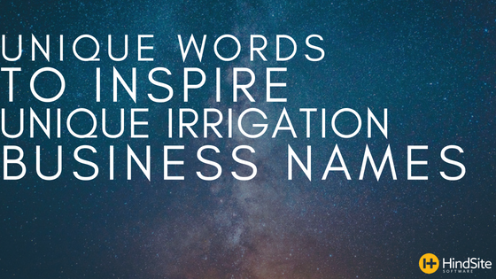 Unique words to inspire unique irrigation business names