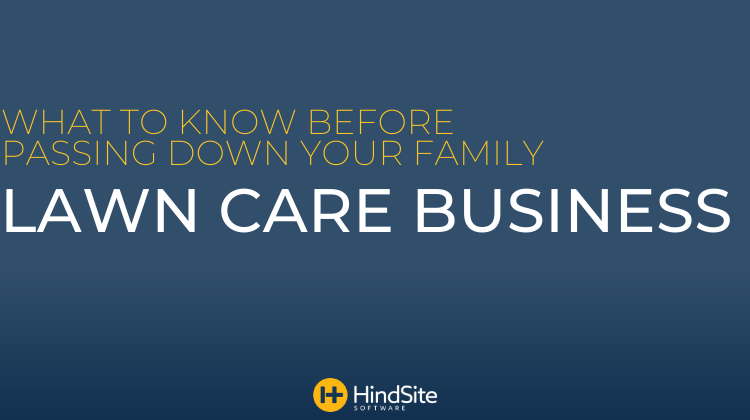 What to Know Before Passing Down Your Family Lawn Care Business