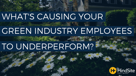 What's causing your green industry employees to underperform