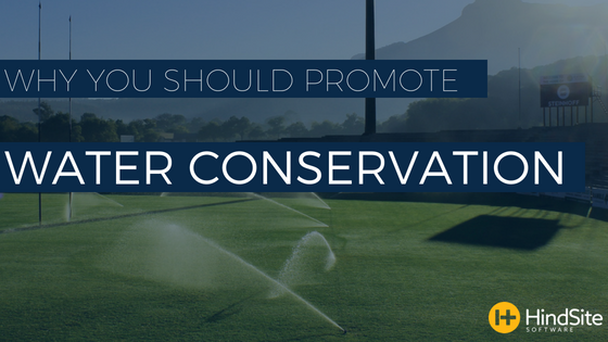 Why You Should Promote Water Conservation