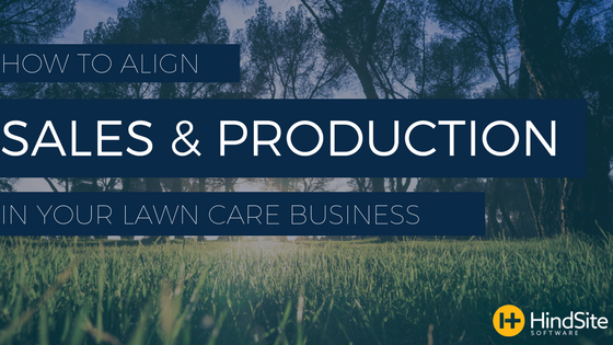 how to align sales and production in your lawn care business