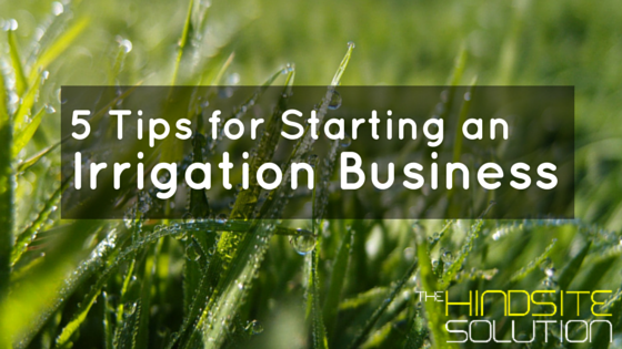 5-tips-for-starting-an-irrigation-business