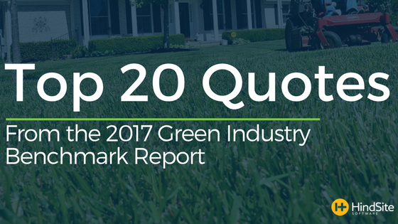 Top 20 Quotes From The 2017 Green Industry Benchmark Report
