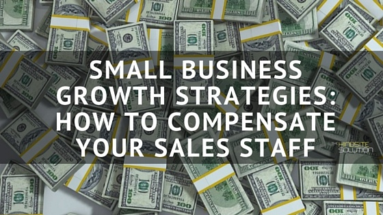 SMALL_BUSINESS_GROWTH_STRATEGIES-_HOW_TO_COMPENSATE_YOUR_SALES_STAFF.jpg